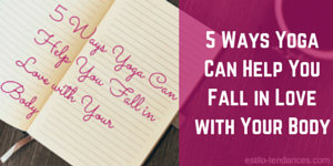 5-ways-yoga-can-help-you-fall-in-love-with-your-body